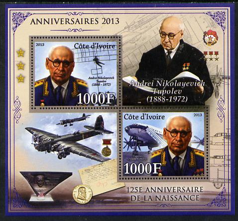 Ivory Coast 2013 Anniversaries - 125th Birth Anniversary of Andrei Tupolev perf sheetlet containing 2 values unmounted mint
