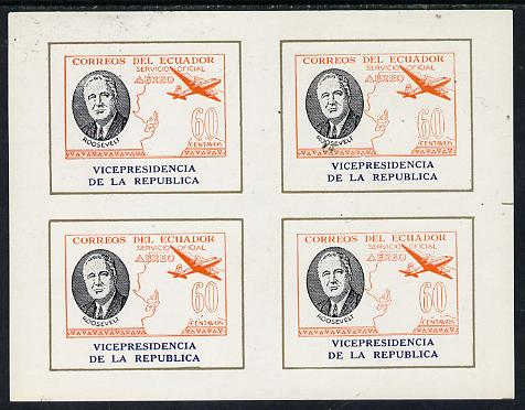 Ecuador 1949 Roosevelt imperf m/sheet comprising block of 4 of 60c Airmail inscribed 'Vicepresidencia' at foot.  These sheets were originally officially authorised for Government use but later their validity was disclaimed.