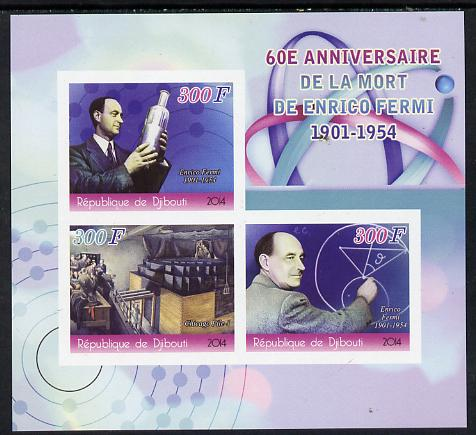 Djibouti 2014 60th Death Anniversary of Enrico Fermi imperf sheetlet containing 3 values unmounted mint