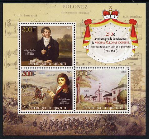 Djibouti 2015 250th Birth Anniversay of Michal Kleofas Oginski perf sheetlet containing set of 3 unmounted mint