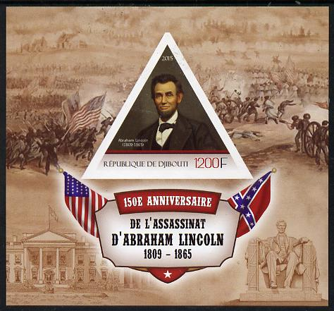 Djibouti 2015 150th Anniversay Assassination of Abraham Lincoln imperf s/sheet containing one triangular value unmounted mint