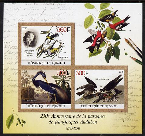 Djibouti 2015 230th Birth Anniversary of John Audubon imperf sheet containing 3 values unmounted mint
