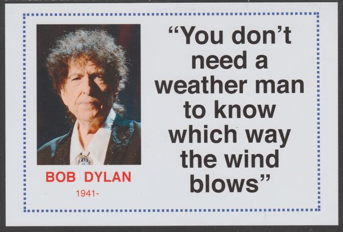 Famous Quotations - Bob Dylan on 6x4 in (150 x 100 mm) glossy card, unused and fine
