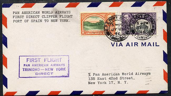 Trinidad & Tobago 1946 Pan American Airways First Clipper Air Mail Flight cover to USA with special 'Trinidad - New York' Cachet and bearing KG6 8c & 12c adhesives