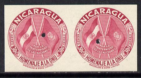Nicaragua 1954 United Nations 30c (Flags) in unmounted mint IMPERF proof pair from the Waterlow archives, each with tiny security puncture, SG 1205