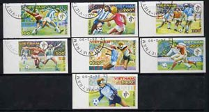 Vietnam 1990 Football World Cup (2nd Issue) imperf set of 7 cto used (very scarce with only a limited number issued thus) as SG 1382-88*