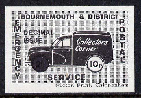 Cinderella - Great Britain 1971 Bournemouth & District Emergency Postal Service 'Collectors Corner Morris Van' 10p in black on white paper opt'd 'Decimal Issue' unmounted mint