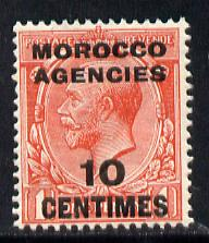 Morocco Agencies - French Currency 1917 10c on Great Britain KG5 1d scarlet (SG 193)*
