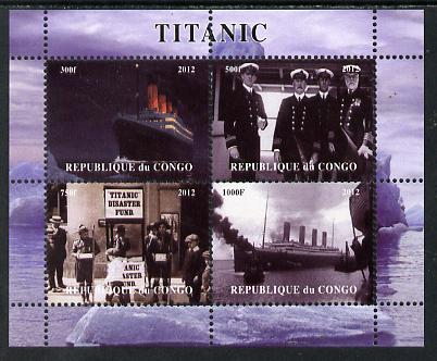 Congo 2012 Titanic perf sheetlet containing 4 vals unmounted mint. Note this item is privately produced and is offered purely on its thematic appeal, it has no postal validity