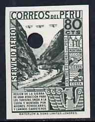 Peru 1937 Pictorial 80c (Infiernillo Canyon) imperf colour proof in blackish-green with Waterlow & Sons security punch hole (as SG 603)