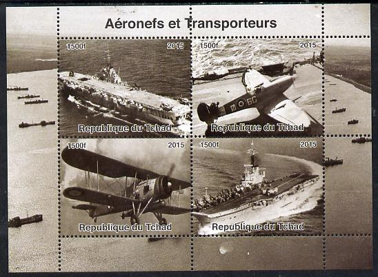 Chad 2015  Aircraft & Carriers perf sheetlet containing 4 values unmounted mint. Note this item is privately produced and is offered purely on its thematic appeal. .