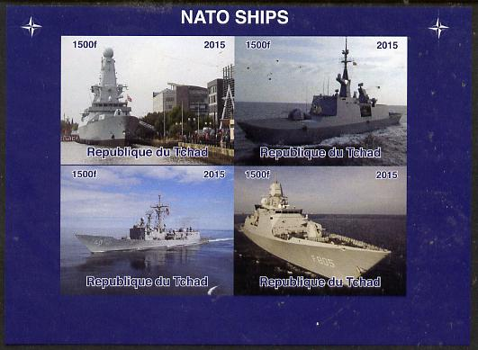 Chad 2015 NATO Ships imperf sheetlet containing 4 values unmounted mint. Note this item is privately produced and is offered purely on its thematic appeal. .