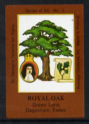 Match Box Labels - Royal Oak (No.1 from a series of 50 Pub signs) dark brown background, very fine unused condition (St George's Taverns)
