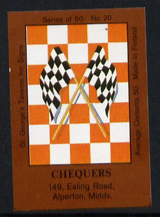 Match Box Labels - Chequers (No.20 from a series of 50 Pub signs) dark brown background, very fine unused condition (St George's Taverns)