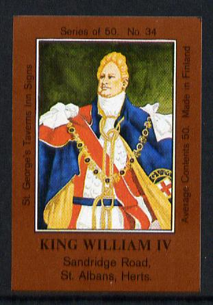 Match Box Labels - King William IV (No.34 from a series of 50 Pub signs) dark brown background, very fine unused condition (St George's Taverns)