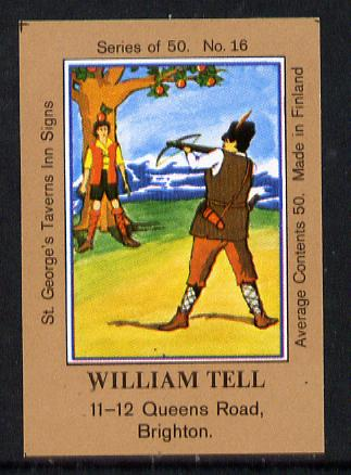 Match Box Labels - William Tell (No.16 from a series of 50 Pub signs) light brown background, very fine unused condition (St George's Taverns)