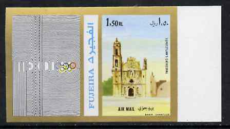 Fujeira 1972 Tepotztlan's Cathedral, Mexico 1R50 imperf with label from Olympics Games - People & Places set of 20 unmounted mint, Mi 1055B