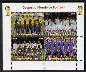 Chad 2014 Football World Cup #1 perf sheetlet containing 4 values unmounted mint. Note this item is privately produced and is offered purely on its thematic appeal. .