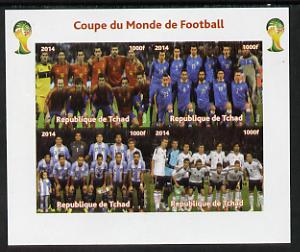 Chad 2014 Football World Cup #2 imperf sheetlet containing 4 values unmounted mint. Note this item is privately produced and is offered purely on its thematic appeal. .