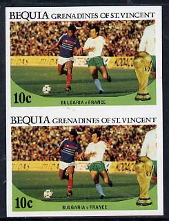 St Vincent - Bequia 1986 World Cup Football 10c (Bulgaria v France) unmounted mint imperf pair