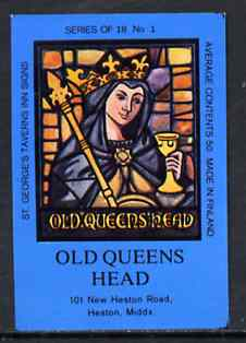 Match Box Labels - Old Queen's Head (No.1 from a series of 18 Pub signs) dark brown background, very fine unused condition (St George's Taverns)