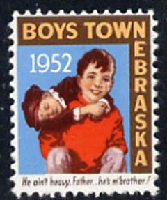 Cinderella - United States 1952 Boys Town, Nebraska fine mint label showing Boy carrying another inscribed 'He ain't heavy Father, he's m' brother'*