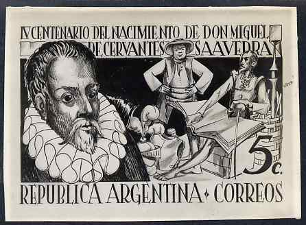 Argentine Republic 1947 400th Birth Anniversary of Cervantes black and white photographic essay of issued 5c stamp size 115 mm x 83 mm complete with 2006 Sismondo certifi...