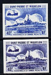 St Pierre & Miquelon 1971 Fisheries Protection Vessels 40f 'L'Aventure' two different Imperf colour trial proofs unmounted mint as SG 493
