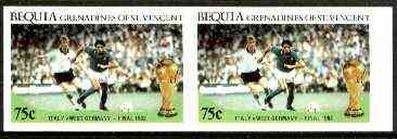 St Vincent - Bequia 1986 World Cup Football 75c (Italy v W Germany) unmounted mint imperf pair