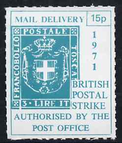 Cinderella - Italy 1971 Rouletted 15p green (1860 Tuscany 'Arms' stamp) produced for use during Great Britain Postal strike unmounted mint