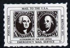 Cinderella - United States 1971 Rouletted 5s black (1847 Washington & Franklin stamps) produced for use during Great Britain Postal strike unmounted mint