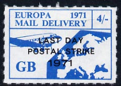 Cinderella - Great Britain 1971 Rouletted 4s pale blue (Europe Airmail rate) produced for use during Great Britain Postal strike opt'd Last Day of Postal Strike unmounted mint