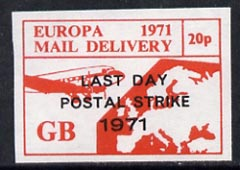Cinderella - Great Britain 1971 imperf 20p red (Europe Airmail rate) produced for use during Great Britain Postal strike opt'd Last Day of Postal Strike unmounted mint