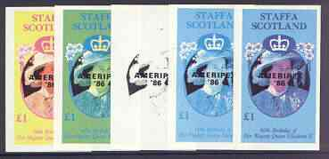 Staffa 1986 Queen's 60th Birthday imperf souvenir sheet (\A31 value) with AMERIPEX opt in black, set of 5 progressive proofs comprising single & various composite combinations  unmounted mint