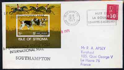 Great Britain 1971 Postal Strike cover to France bearing Stroma imperf Dog (Foxhounds) m/sheet overprinted 'Emergency Strike Post, International Mail' with Stroma obliterated, various cachets plus French 50c stamp cancelled Le Havre
