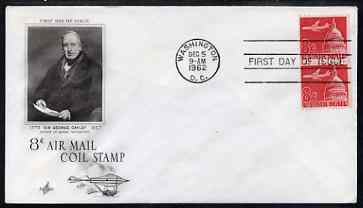 United States 1962 DC-8 over Capitol 8c coil stamp on illustrated cover (featuring Sir George Cayley (aerial navigator) with first day cancel, SG A1210