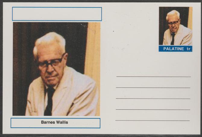 Palatine (Fantasy) Personalities - Barnes Wallis postal stationery card unused and fine