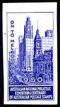 Australia 1950 National Philatelic Exhibition & Centenary imperf label in blue inscribed 'On to Melbourne', minor wrinkles but unmounted mint*