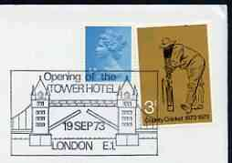 Postmark - Great Britain 1973 cover bearing illustrated cancellation for Opening of Tower Hotel (Showing Tower Bridge)