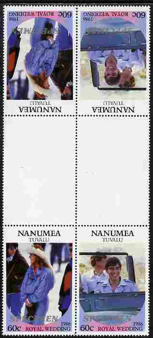 Tuvalu - Nanumea 1986 Royal Wedding (Andrew & Fergie) 60c perf tete-beche inter-paneau gutter block of 4 (2 se-tenant pairs) overprinted SPECIMEN in silver (Italic caps 26.5 x 3 mm) unmounted mint from Printer's uncut proof sheet