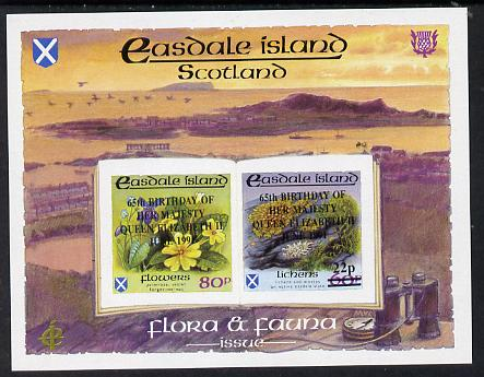 Easdale 1991 65th Birthday of Queen Elizabeth overprinted on Flora & Fauna imperf sheetlet containing 22p on 60p (Lichens) & 80p (Spring Flowers) unmounted mint