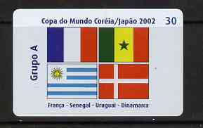 Telephone Card - Brazil 2002 World Cup Football 30 units phone card for Group A showing flags of France, Senegal, Uruguay & Denmark