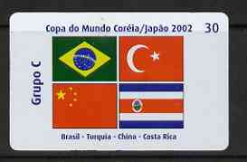 Telephone Card - Brazil 2002 World Cup Football 30 units phone card for Group C showing flags of Brazil, Turkey, China & Costa Rica
