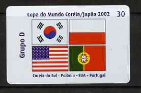 Telephone Card - Brazil 2002 World Cup Football 30 units phone card for Group D showing flags of South Korea, Poland, USA & Portugal