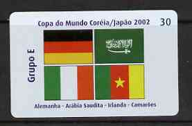 Telephone Card - Brazil 2002 World Cup Football 30 units phone card for Group E showing flags of Germany, Saudi Arabia, Ireland & Camerouns
