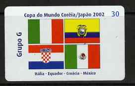 Telephone Card - Brazil 2002 World Cup Football 30 units phone card for Group G showing flags of Italy, Ecuador, Croatia & Mexico