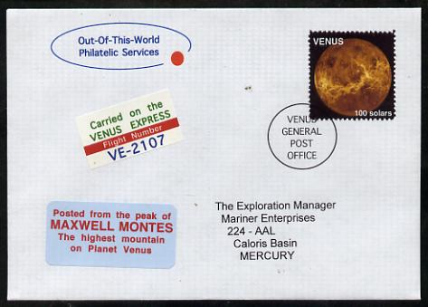 Planet Venus (Fantasy) cover to Mercury bearing Venus 100 solar stamp 'Posted from the peak of Maxwell Montes' and carried on the 'Venus Express Flight VE-2107'.  An attractive fusion between Science Fiction and Philatelic Fantasy produced by 'Out of this World Philatelic Services'.