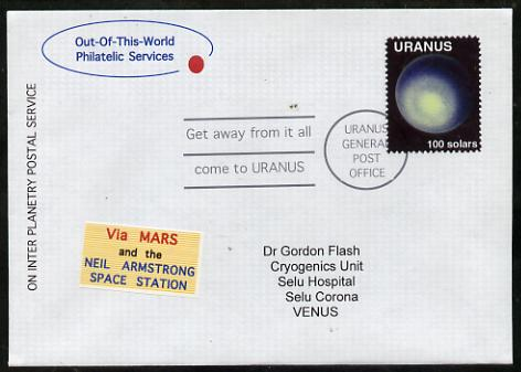Planet Uranus (Fantasy) cover to Venus bearing Uranus 100 solar stamp with 'Via Mars' label.  An attractive fusion between Science Fiction and Philatelic Fantasy produced by 'Out of this World Philatelic Services'.