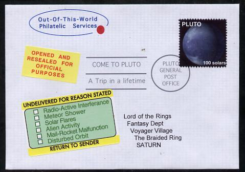 Planet Pluto (Fantasy) cover to Saturn bearing Pluto 100 solar stamp with 'Undelivered for Reason Stated' and 'Opened and Resealed' labels.  An attractive fusion between Science Fiction and Philatelic Fantasy produced by 'Out of this World Philatelic Services'.