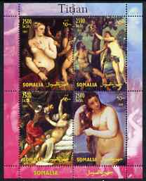 Somalia 2004 Nude Paintings by Titian perf sheetlet containing 4 values unmounted mint